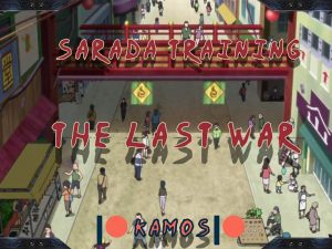 Sarada Training: The Last War