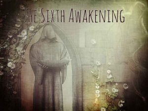 The Sixth Awakening