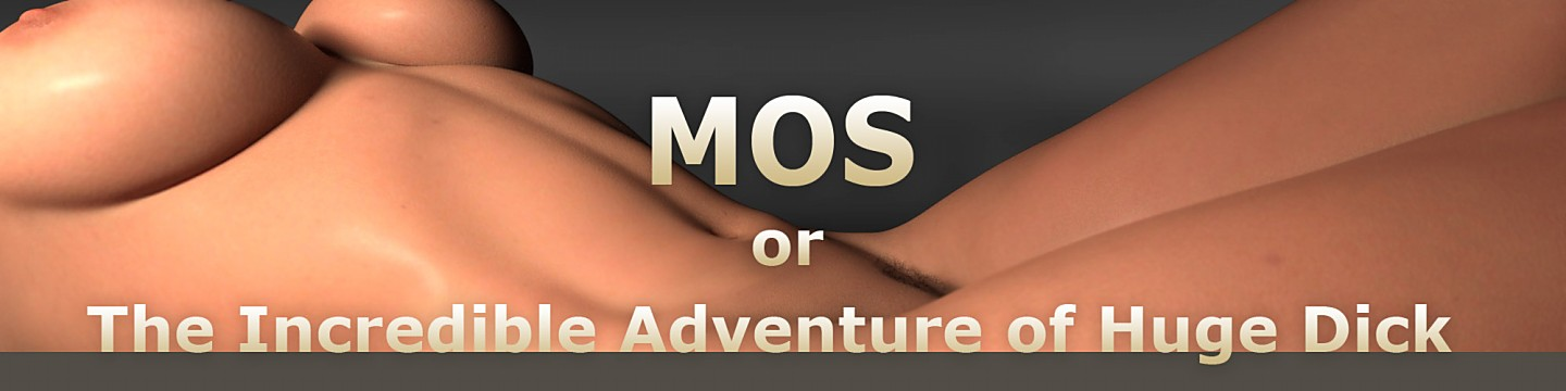 MOS or The Incredible Adventure of Huge Dick Banner